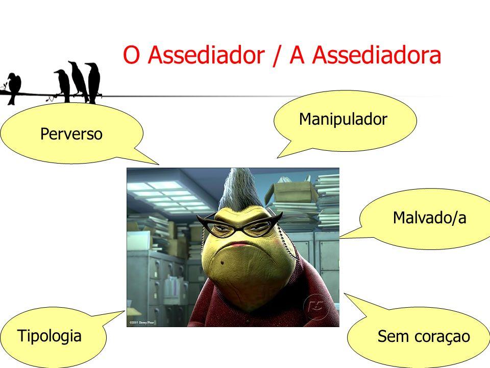 O Assediador / A Assediadora
