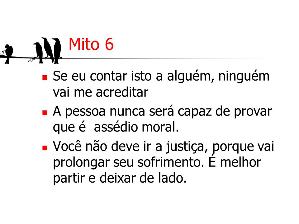 Mito 6 Você não deve ir a justiça, porque vai prolongar seu sofrimento.