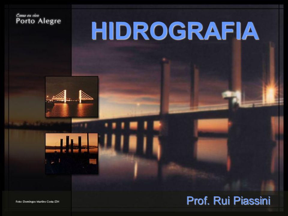HIDROGRAFIA Prof. Rui Piassini