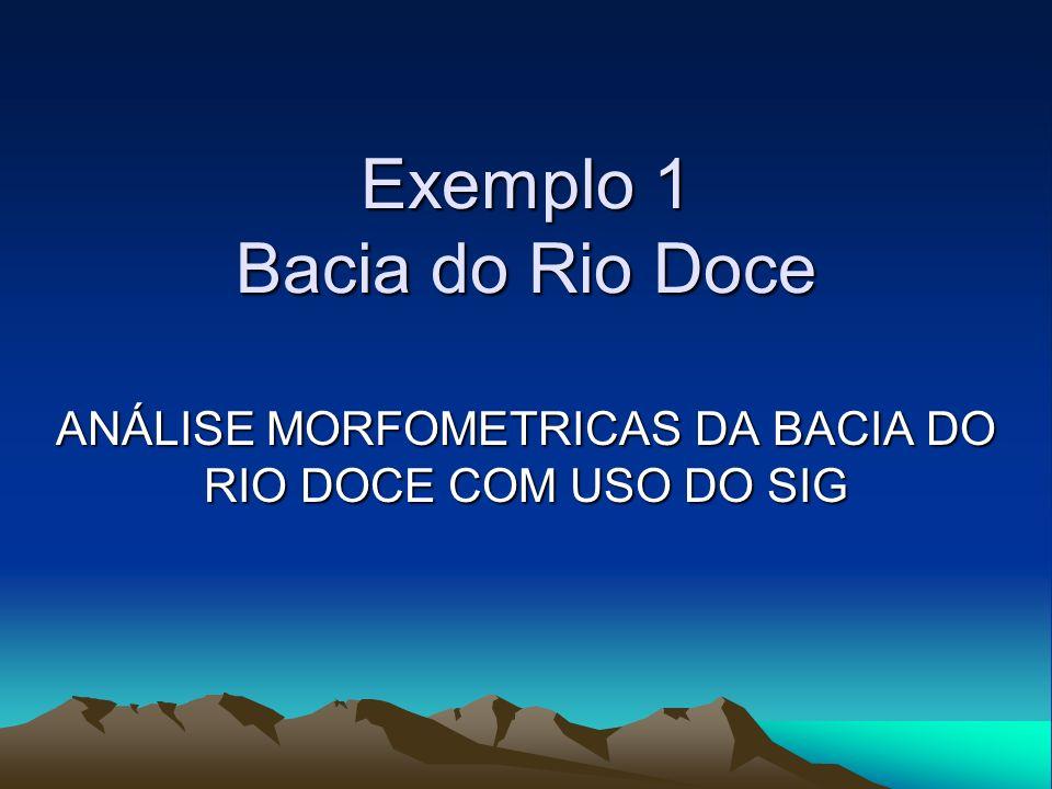 Exemplo 1 Bacia do Rio Doce
