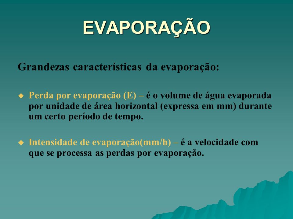 EVAPORAÇÃO Grandezas características da evaporação: