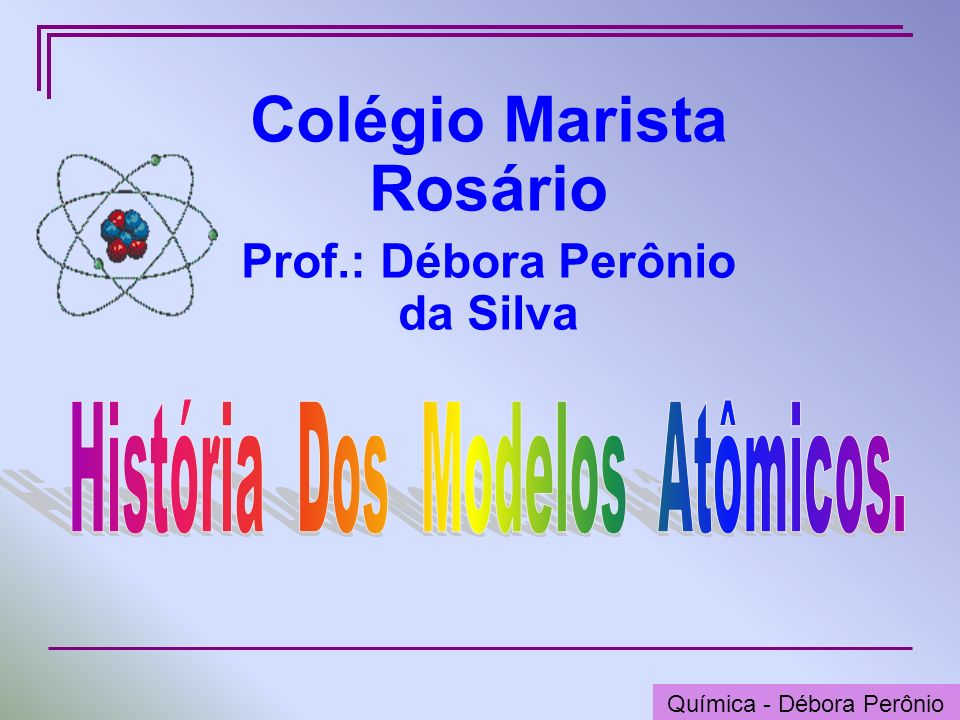 Colégio Marista Rosário Prof.: Débora Perônio da Silva