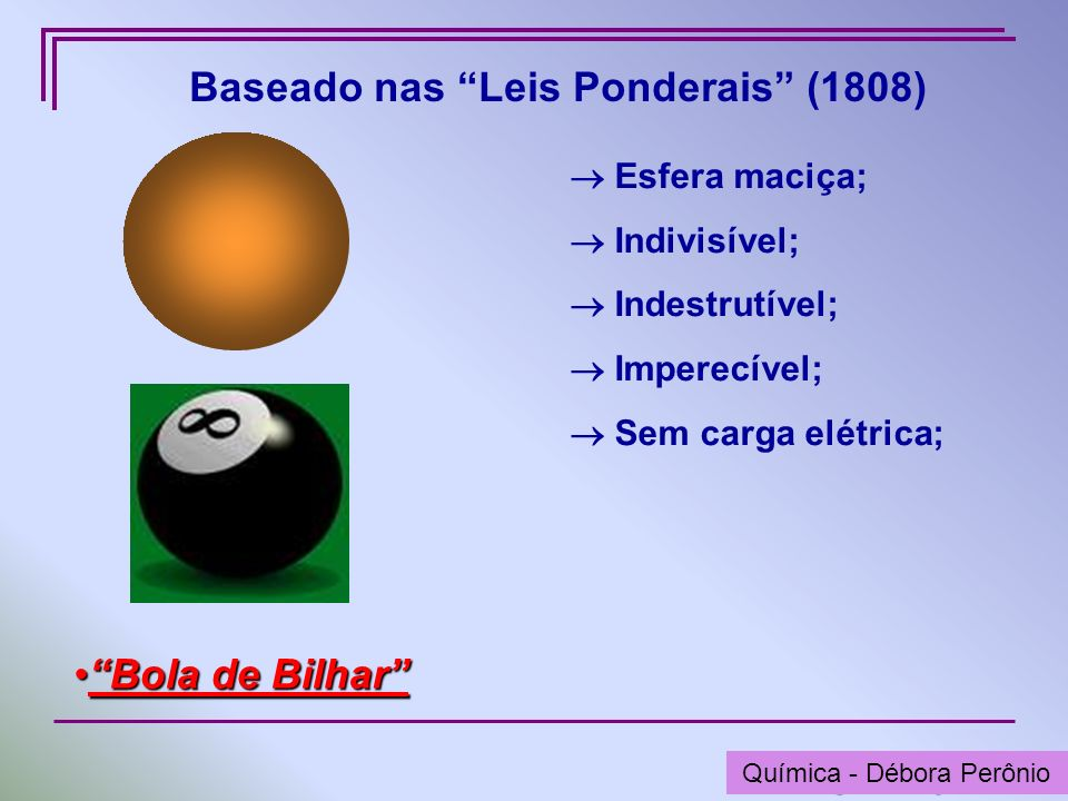 Baseado nas Leis Ponderais (1808)