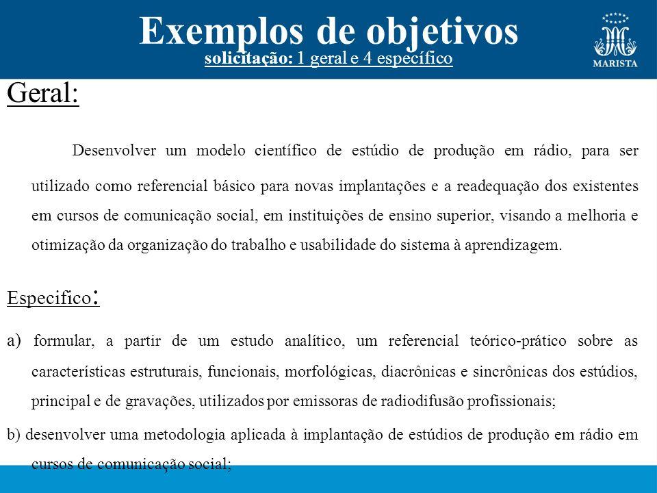 Exemplos de objetivos solicitação: 1 geral e 4 específico