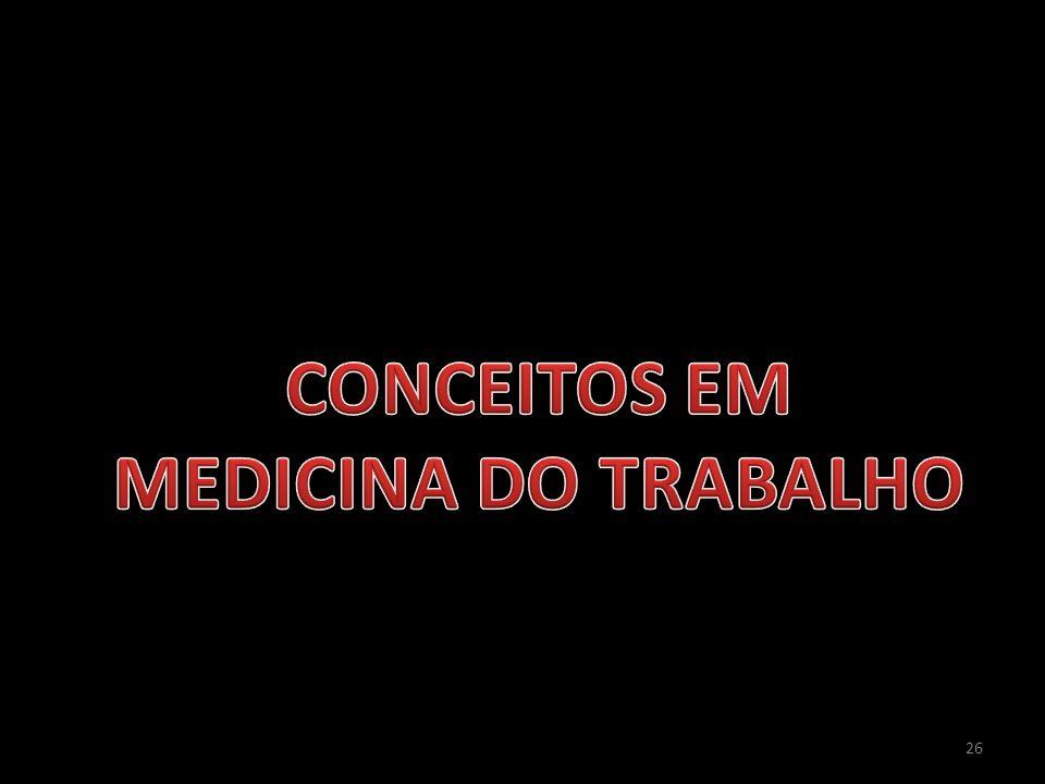 CONCEITOS EM MEDICINA DO TRABALHO