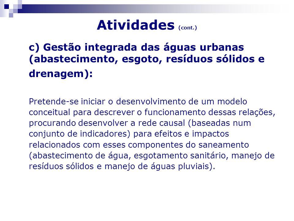 Atividades (cont.)c) Gestão integrada das águas urbanas (abastecimento, esgoto, resíduos sólidos e drenagem):