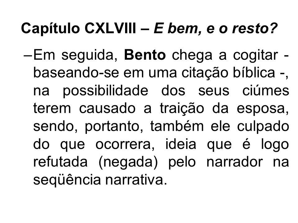 Capítulo CXLVIII – E bem, e o resto
