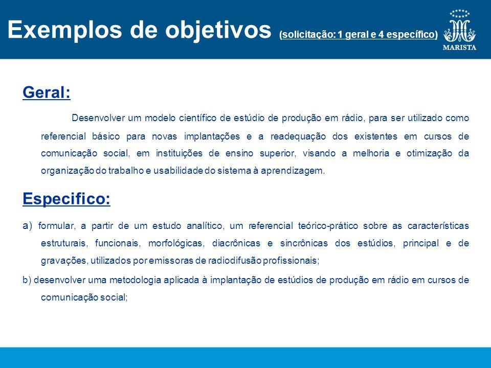 Exemplos de objetivos (solicitação: 1 geral e 4 específico)