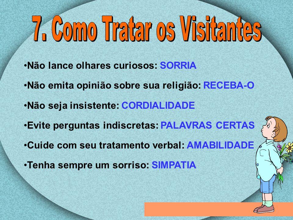 7. Como Tratar os Visitantes