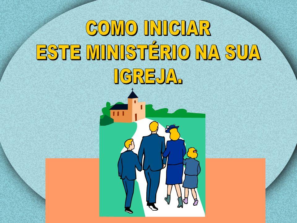 COMO INICIAR ESTE MINISTÉRIO NA SUA IGREJA.
