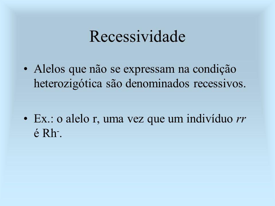 RecessividadeAlelos que não se expressam na condição heterozigótica são denominados recessivos.