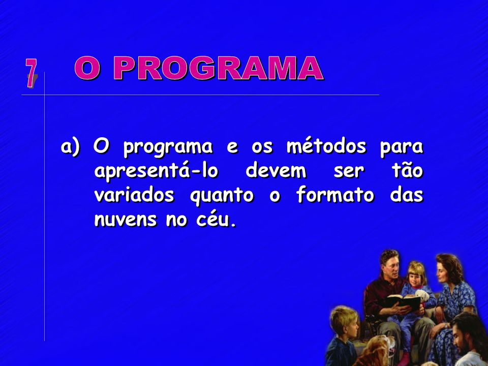 7 O PROGRAMA.