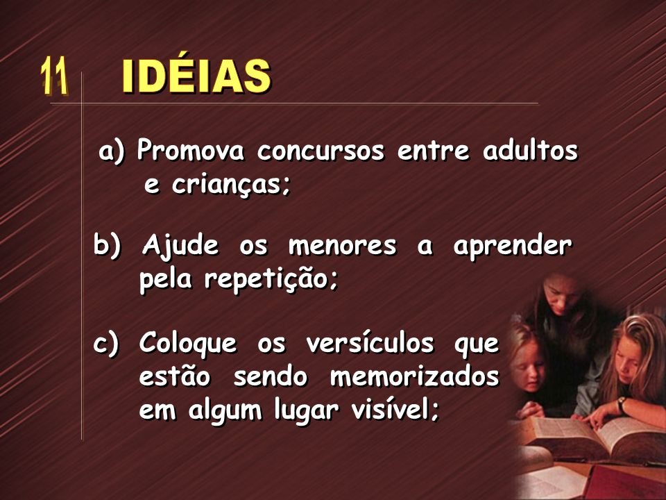 IDÉIAS 11 a) Promova concursos entre adultos e crianças;