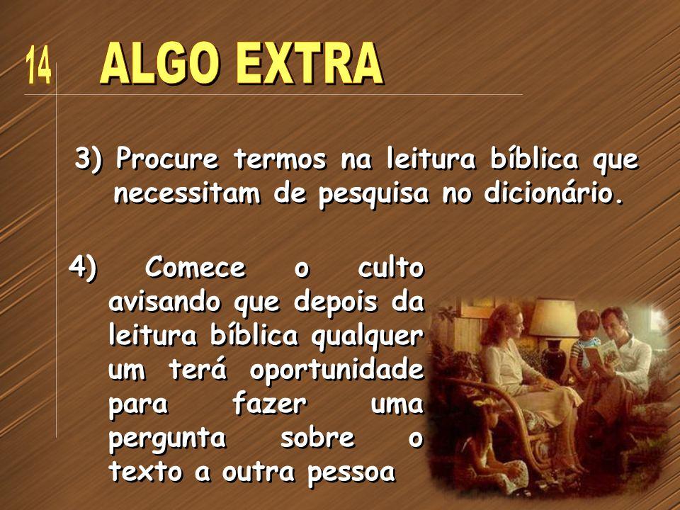 14 ALGO EXTRA. 3) Procure termos na leitura bíblica que necessitam de pesquisa no dicionário.