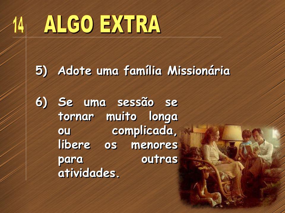 ALGO EXTRA 14 5) Adote uma família Missionária
