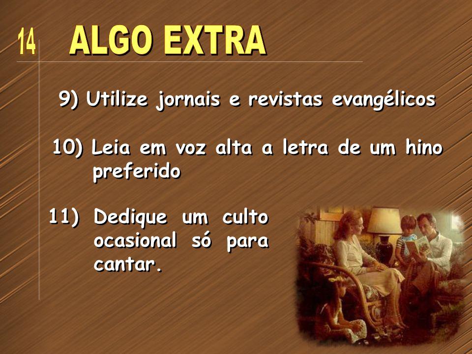 ALGO EXTRA 14 9) Utilize jornais e revistas evangélicos