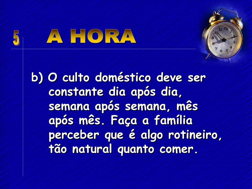 5 A HORA.