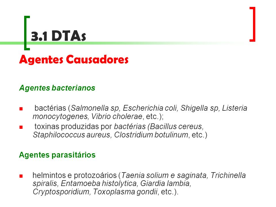 3.1 DTAs Agentes Causadores Agentes bacterianos