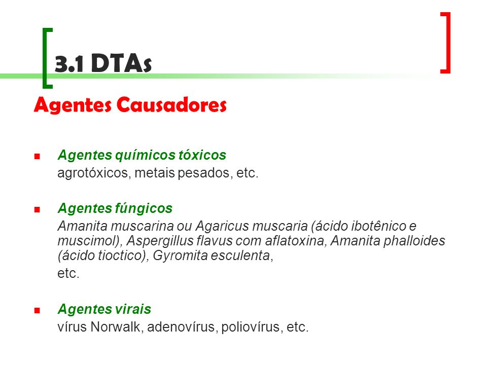3.1 DTAs Agentes Causadores Agentes químicos tóxicos