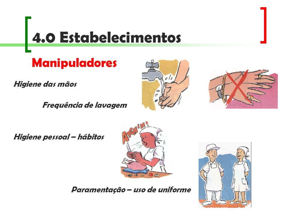 4.0 Estabelecimentos Manipuladores Higiene das mãos