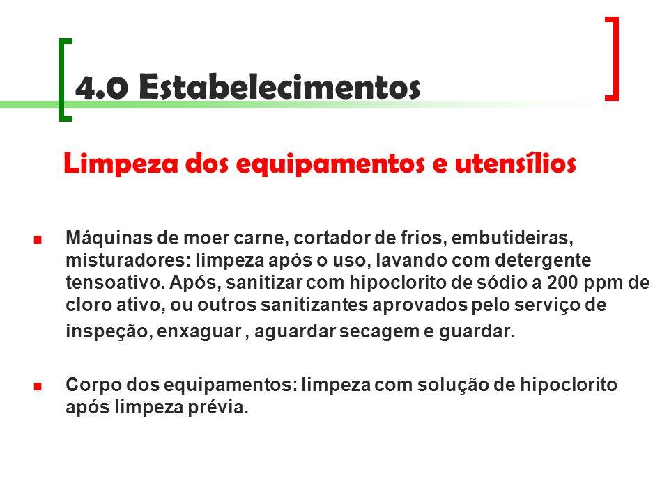 4.0 Estabelecimentos Limpeza dos equipamentos e utensílios