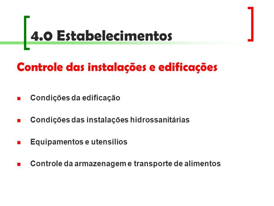 4.0 Estabelecimentos Controle das instalações e edificações