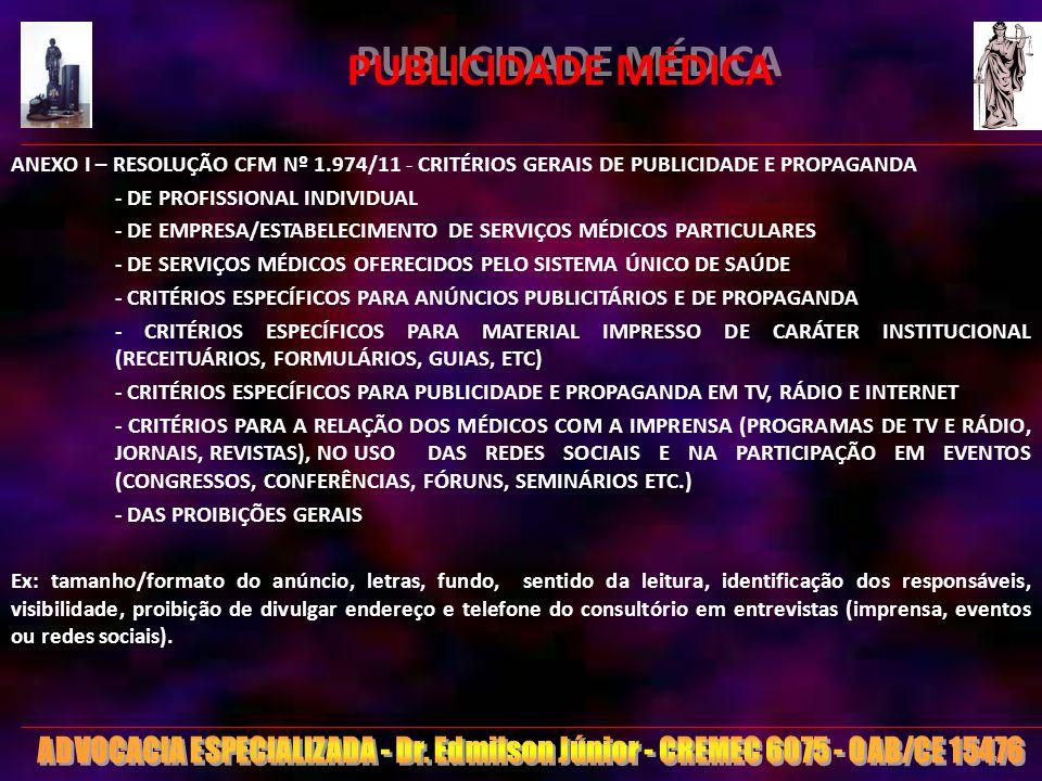 PUBLICIDADE MÉDICA ANEXO I – RESOLUÇÃO CFM Nº 1.974/11 - CRITÉRIOS GERAIS DE PUBLICIDADE E PROPAGANDA.