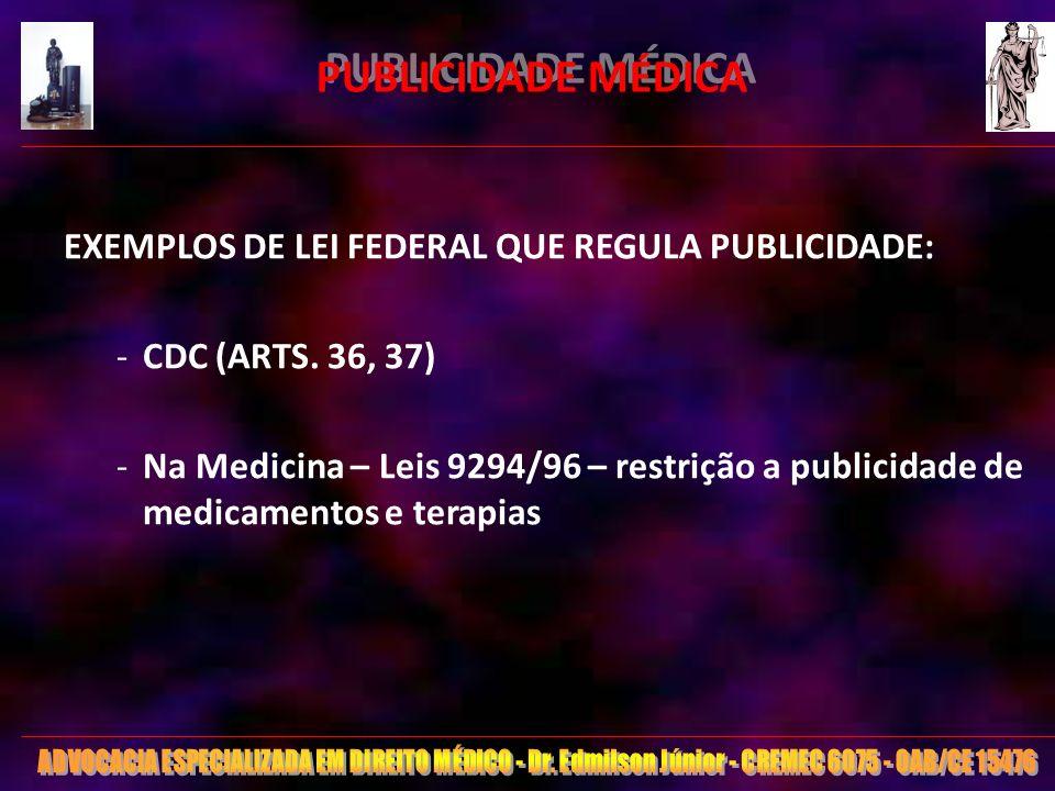 PUBLICIDADE MÉDICA EXEMPLOS DE LEI FEDERAL QUE REGULA PUBLICIDADE: