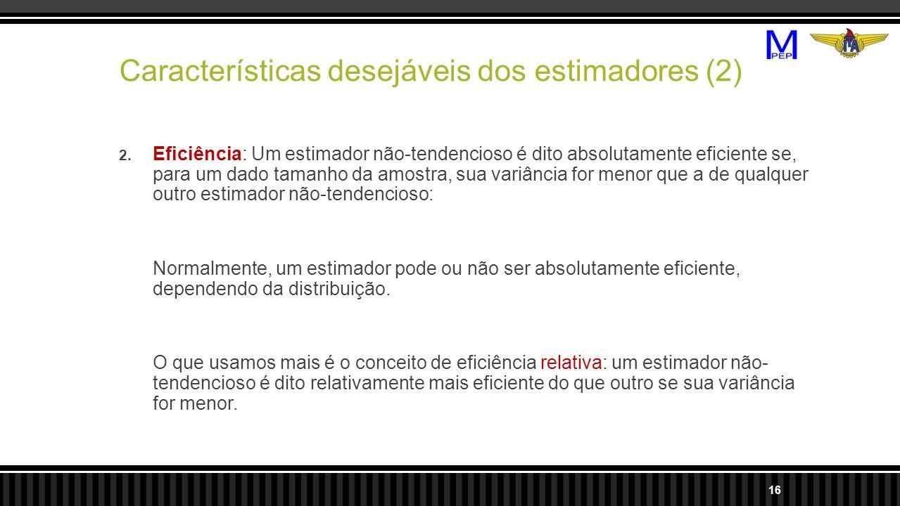 Características desejáveis dos estimadores (2)