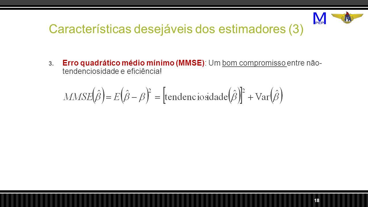 Características desejáveis dos estimadores (3)