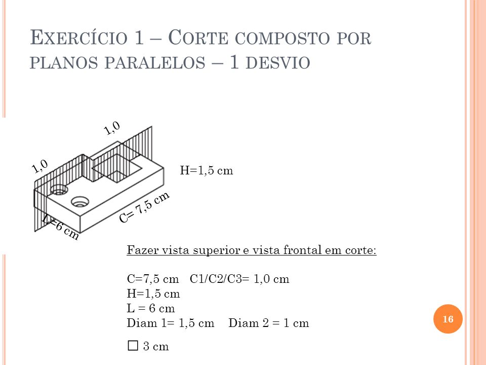 Exercício 1 – Corte composto por planos paralelos – 1 desvio
