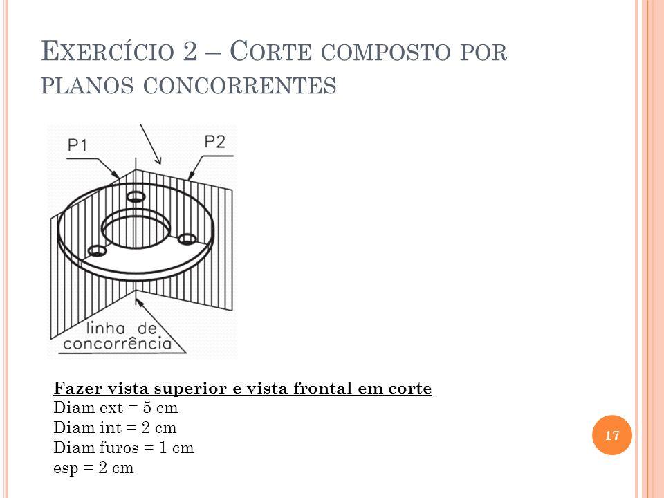 Exercício 2 – Corte composto por planos concorrentes