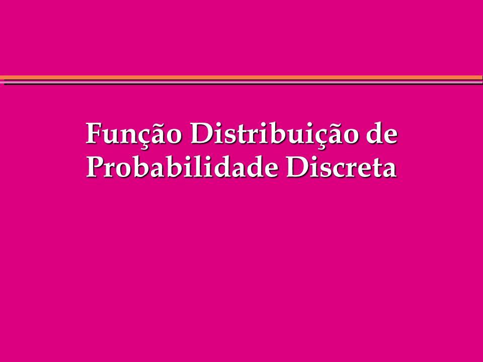Função Distribuição de Probabilidade Discreta