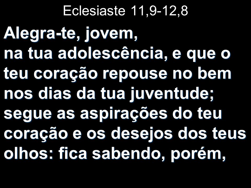 Eclesiaste 11,9-12,8
