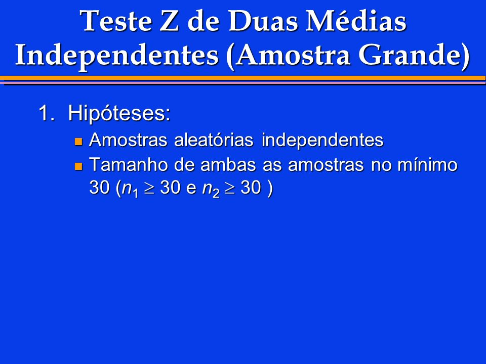 Teste Z de Duas Médias Independentes (Amostra Grande)
