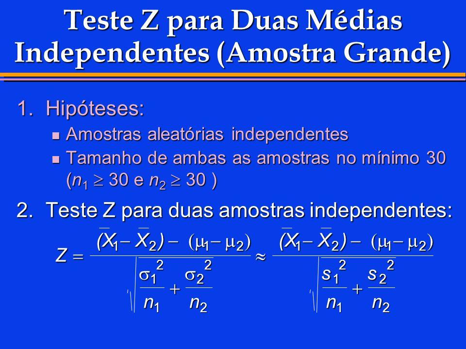 Teste Z para Duas Médias Independentes (Amostra Grande)
