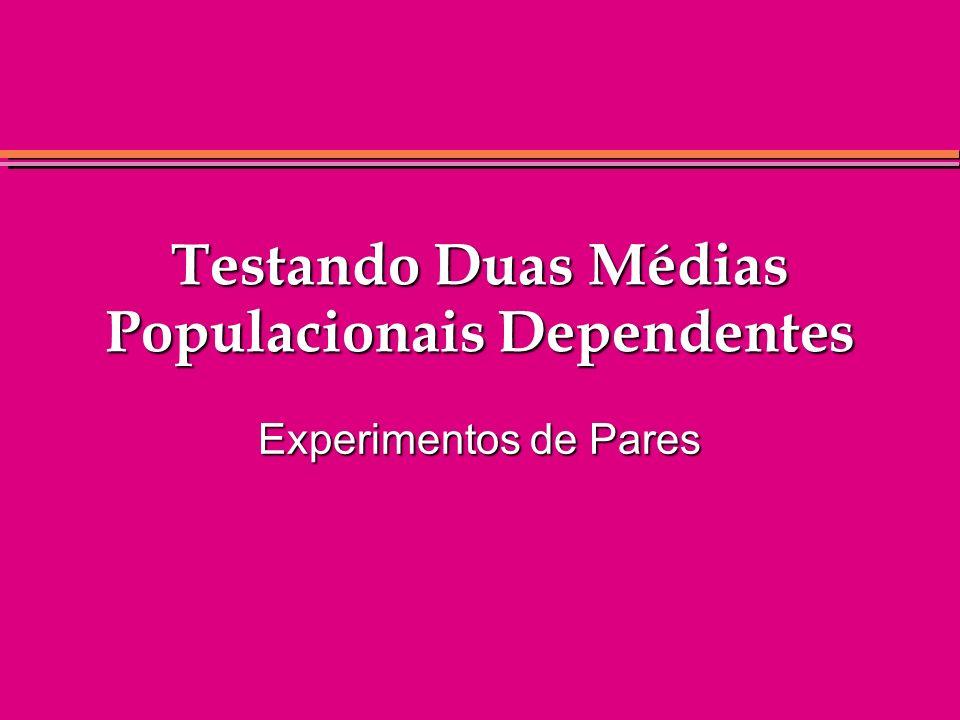 Testando Duas Médias Populacionais Dependentes