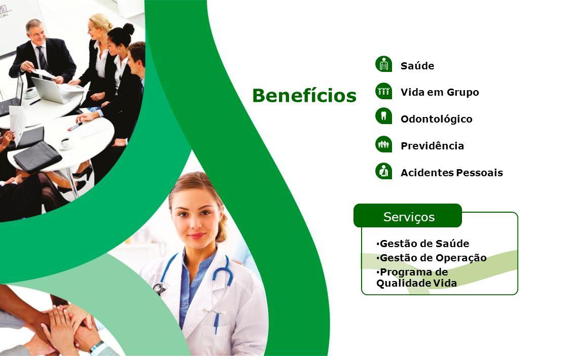 Benefícios Serviços Saúde Vida em Grupo Odontológico Previdência