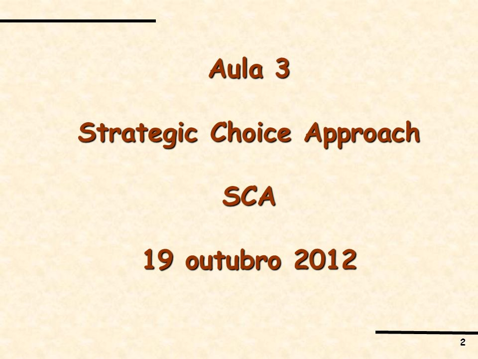 Strategic Choice Approach