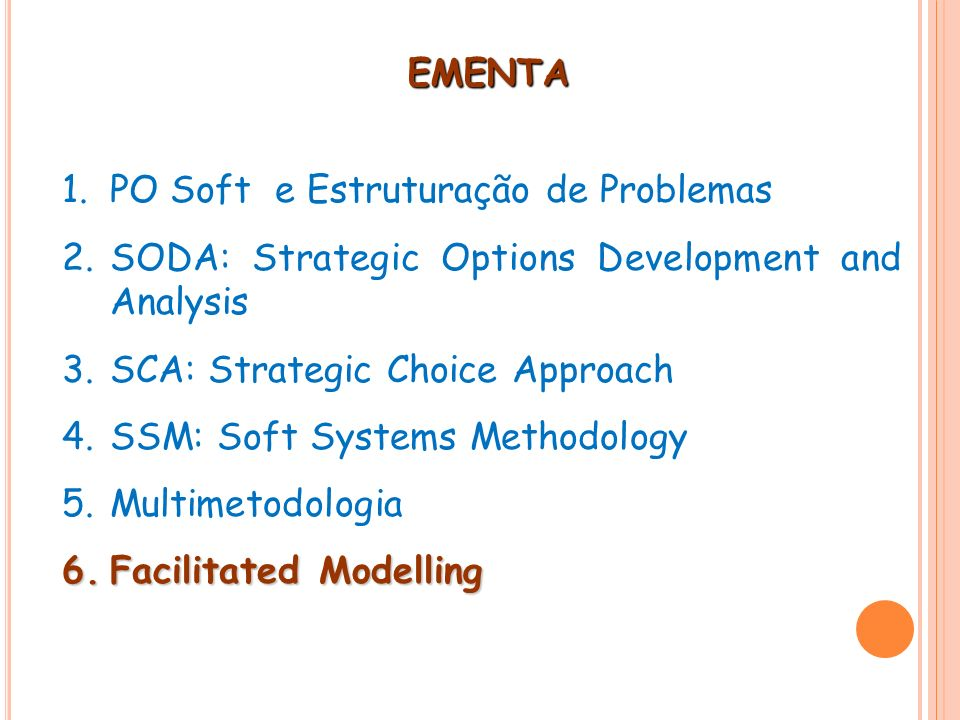 EMENTA PO Soft e Estruturação de Problemas. SODA: Strategic Options Development and Analysis. SCA: Strategic Choice Approach.