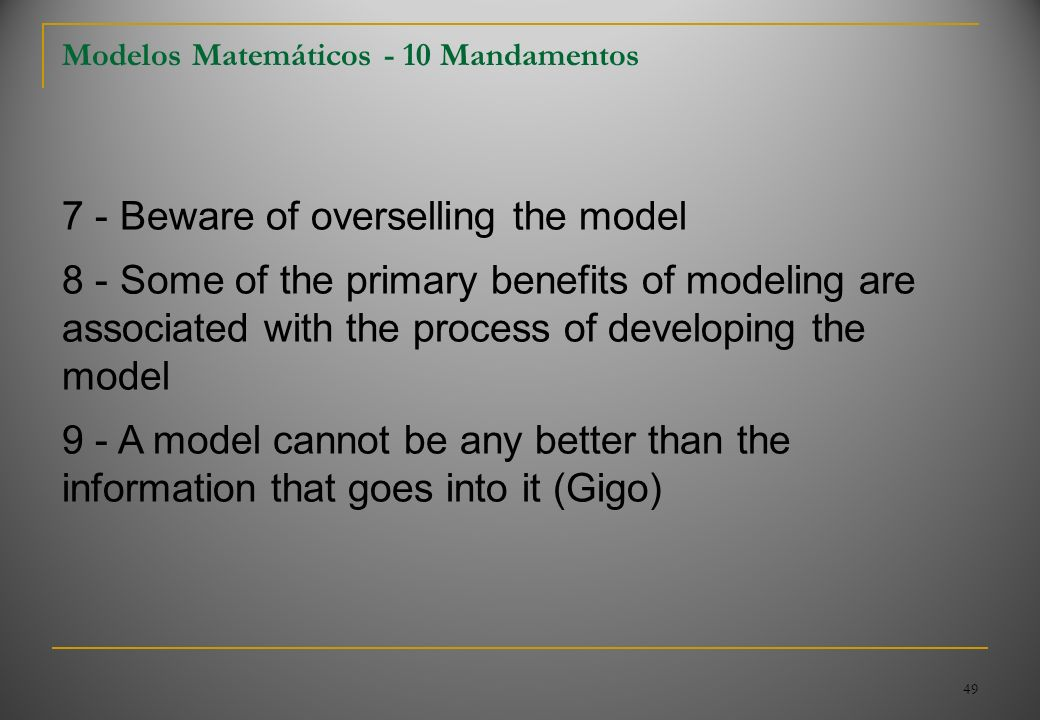7 - Beware of overselling the model