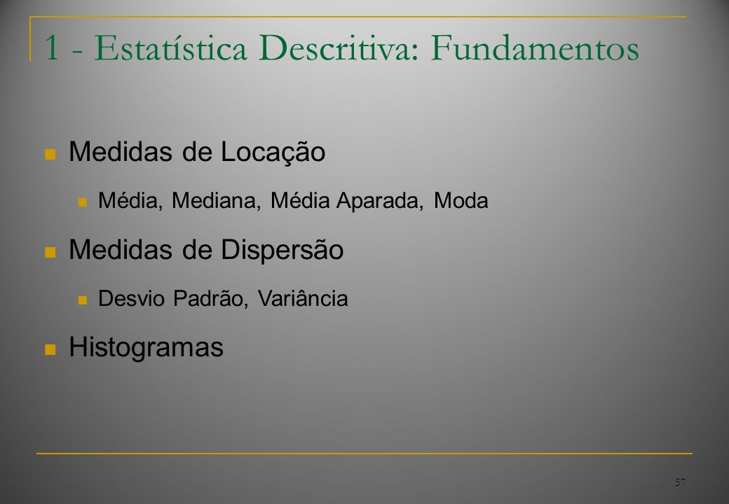 1 - Estatística Descritiva: Fundamentos