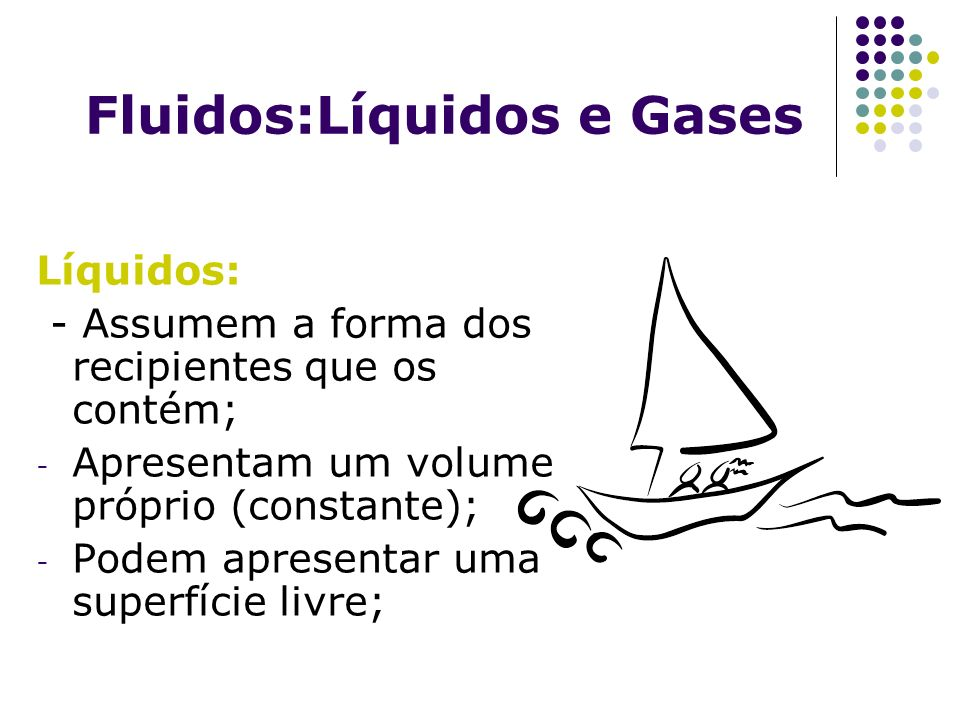 Fluidos:Líquidos e Gases