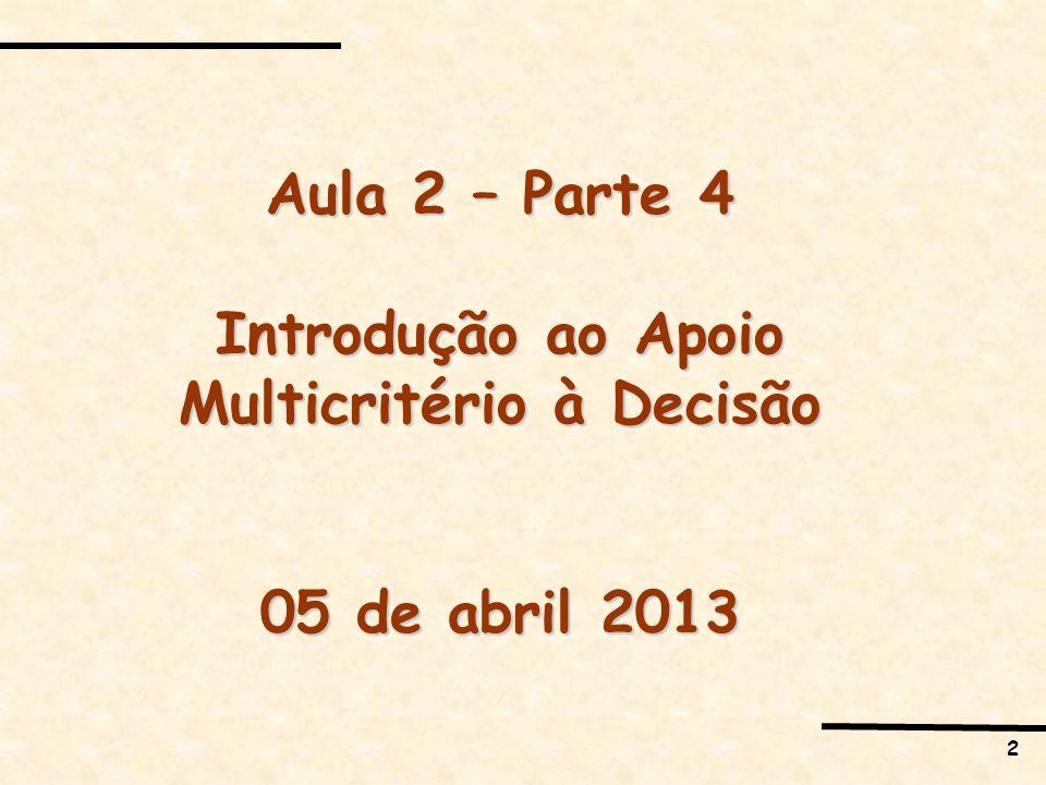 Introdução ao Apoio Multicritério à Decisão