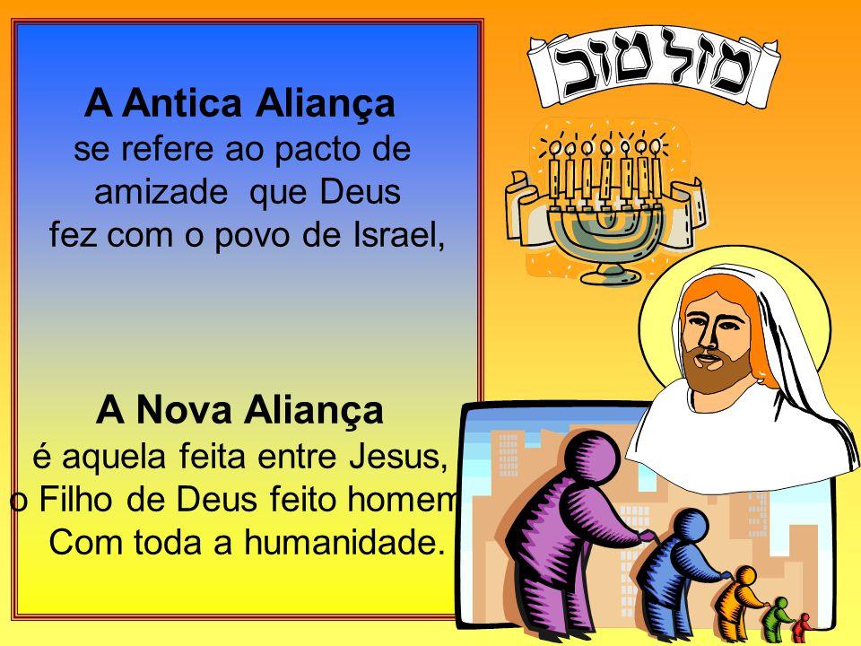 A Antica Aliança A Nova Aliança se refere ao pacto de amizade que Deus