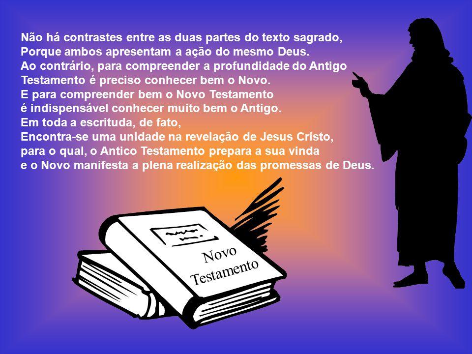 Não há contrastes entre as duas partes do texto sagrado,