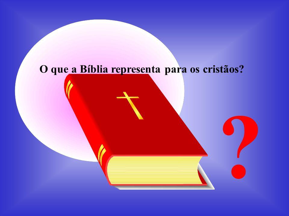 O que a Bíblia representa para os cristãos