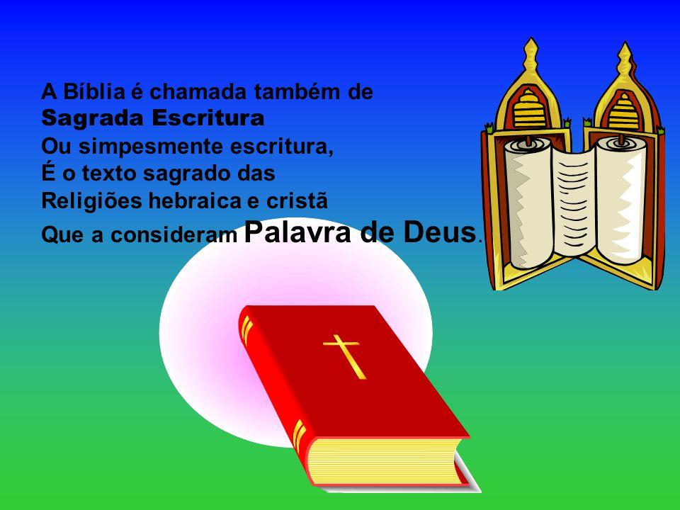 A Bíblia é chamada também de