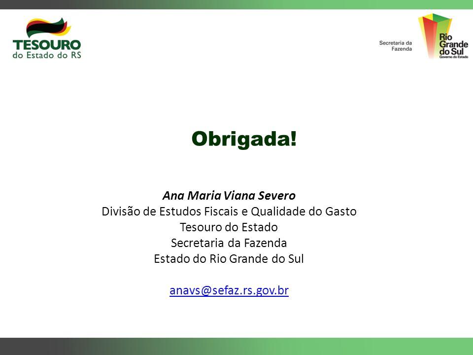 Obrigada! Ana Maria Viana Severo