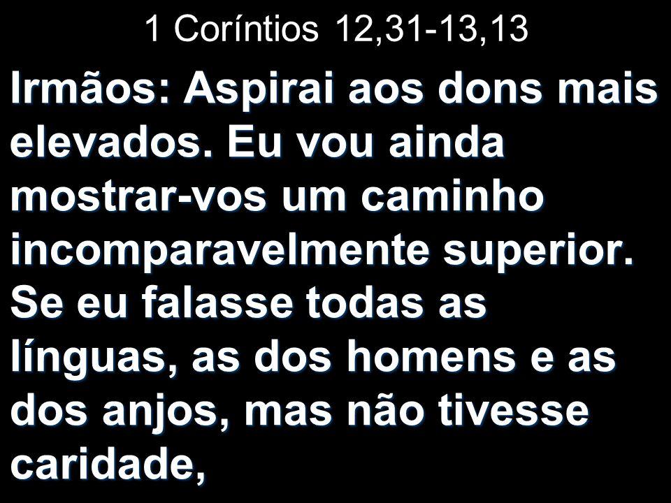 1 Coríntios 12,31-13,13